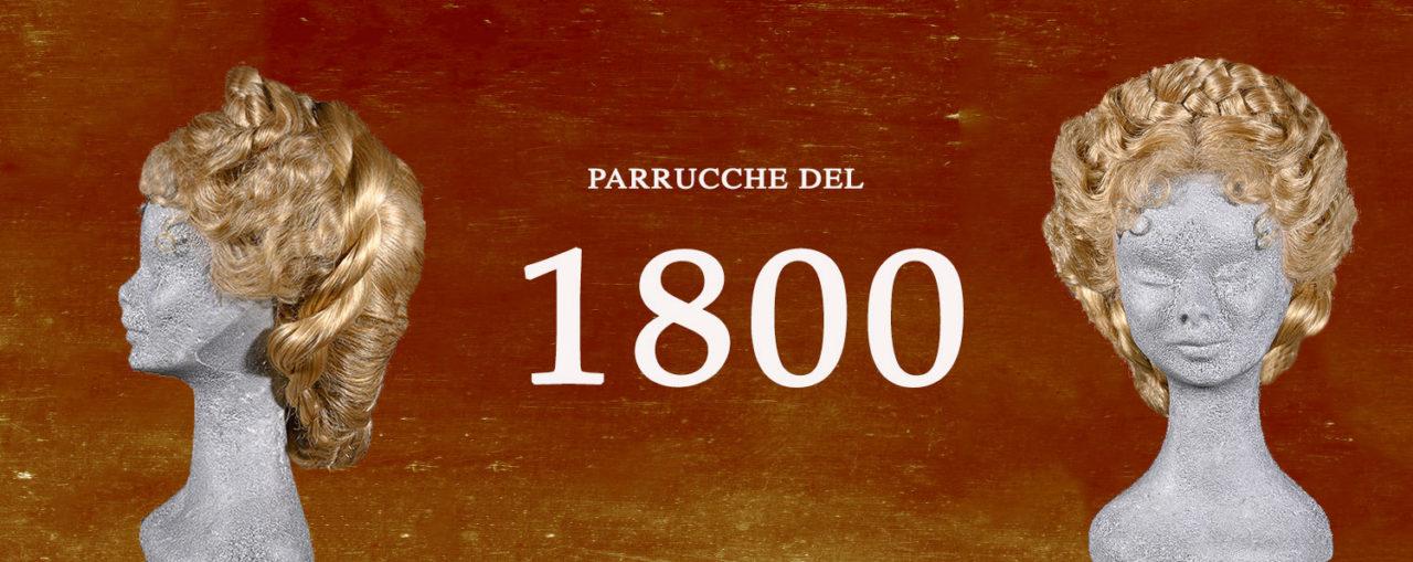 Parrucche del 1800 - Rocchetti e Rocchetti parrucche a Roma